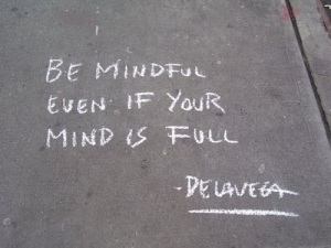BE MINDFUL
